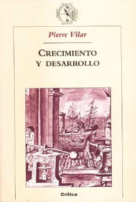 Crecimiento y Desarrollo - Economia E Historia Reflexiones Sobre El Caso Espanol 9788484322658