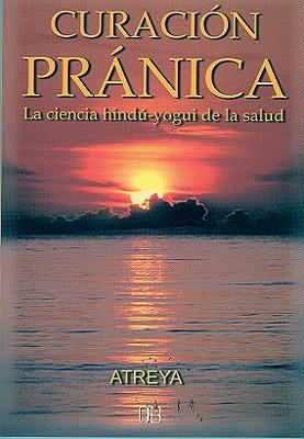 Curacion Pranica: La Ciencia Hindu Yogui de La Respiracion 9788489897014