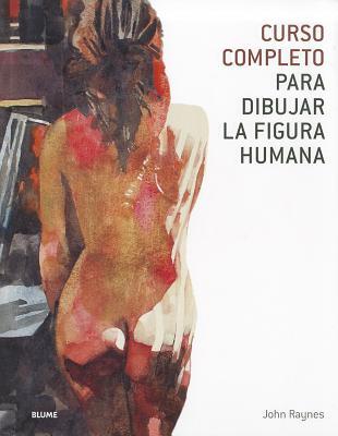 Curso Completo Para Dibujar La Figura Humana 9788480767415