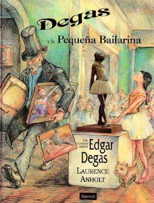 Degas y la Pequena Bailarina 9788488061362