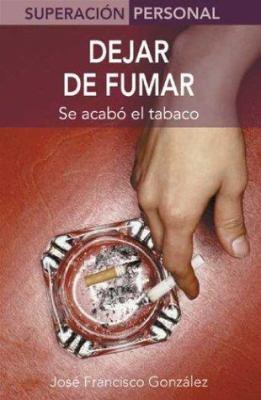 Dejar de Fumar: Se Acabo el Tabaco = Stop Smoking 9788484033554