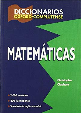 Diccionario Oxford Complutense de matematicas / Oxford Complutense Dictionary of Mathematics (Spanish Edition)