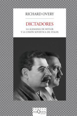 Dictadores: La Alemania de Hitler y la Union Sovietica de Stalin = The Dictators 9788483832837