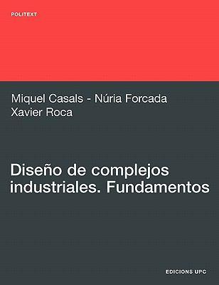Diseno de Complejos Industriales. Fundamentos 9788483019528