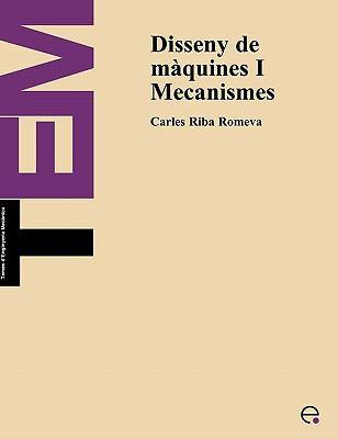 Disseny de Maquines I. Mecanismes 9788489636828