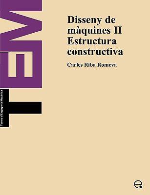 Disseny de Mquines II. Estructura Constructiva 9788483015513
