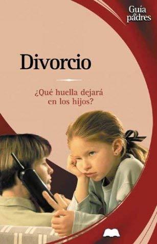 Divorcio: Que Huella Dejara En Los Hijos? 9788484036210