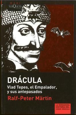 Dracula. Vlad Tepes, El Empalador, y Sus Antepasados 9788483835517