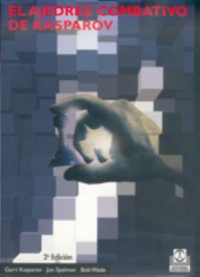 El Ajedrez Combativo de Kasparov 9788480194167