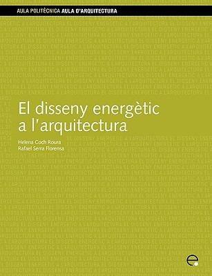El Disseny Energtic A L'Arquitectura 9788483013595