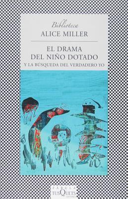 El Drama del Nino Dotado: Y la Busqueda del Verdadero Yo 9788483831670
