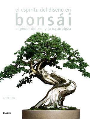 El Espiritu del Diseno en Bonsai: El Poder del Zen y la Naturaleza 9788480765916