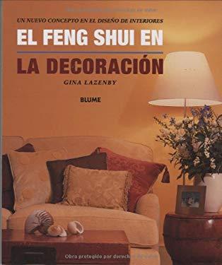 El Feng Shui en la Decoracion: Un Nuevo Concepto en el Diseno de Interiores = The Feng Shui House 9788480762793