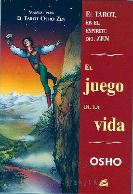 El Juego de la Vida: El Tarot, en el Espiritu del Zen: Manual Para el Tarot Osho Zen 9788484450726