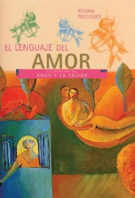 El Lenguaje del Amor: Guia Visual Sobre El Amor y La Pasion 9788480765299