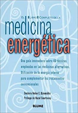 El Libro Completo de La Medicina Energetica 9788480764094
