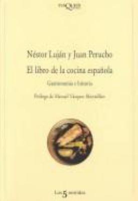 El Libro de la Cocina Espanola: Gastronomia E Historia