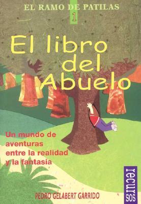 El Libro del Abuelo: Un Mundo de Aventuras Entre La Realidad y La Fantasia 9788489984110