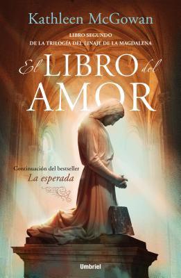 El Libro del Amor: Libro Segundo de la Trilogia del Linaje de la Magdalena = The Book of Love 9788489367722