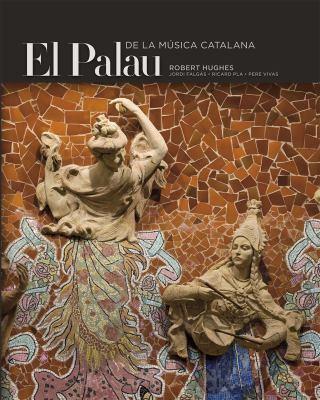 El Palau: De la Musica Catalana 9788484783527