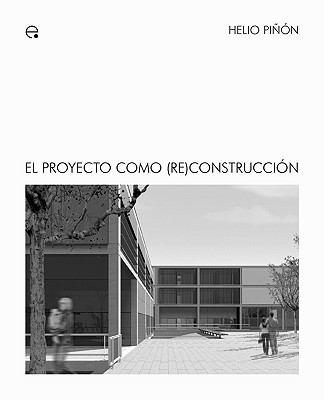 El Proyecto Como (Re)Construccin 9788483018071