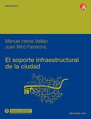 El Soporte Infraestructural de La Ciudad 9788483018583
