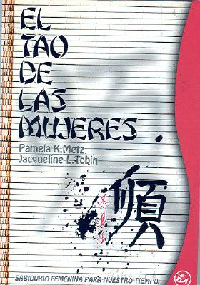 El Tao de Las Mujeres: Sabiduria Femenina Para Nuestro Tiempo 9788488242419