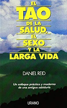 El Tao de la Salud, Sexo y Larga Vida = The Tao of Health, Sex and Longevity 9788486344788
