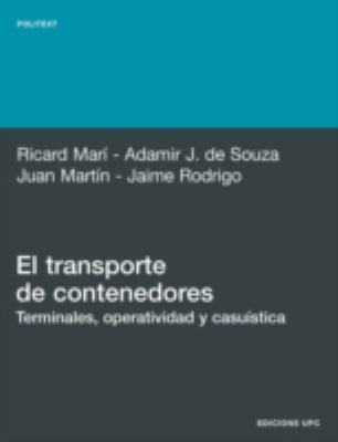 El Transporte de Contenedores: Terminales, Operatividad y Casustica 9788483016909