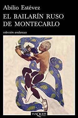 El Bailarin Ruso del Montecarlo = The Russian Dancer of Montecarlo 9788483832394