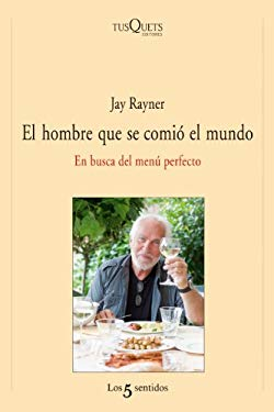 El Hombre Que Se Comio el Mundo: En Busca del Menu Perfecto = The Man Who Ate the World 9788483833391