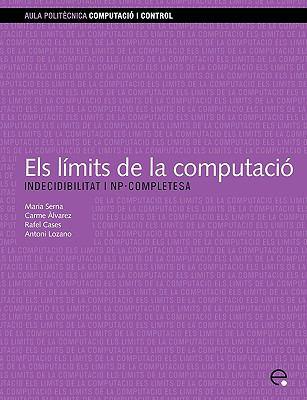 Els Lmits de La Computaci: Indecidibilitat I NP- 9788483017845