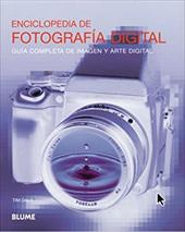 Enciclopedia de Fotografia Digital: Guia Completa de Imagen y Arte Digital = Encyclopedia of Digital Photography 8338450