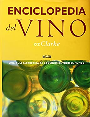 Enciclopedia del Vino: Una Guia Alfabetica de los Vinos de Todo el Mundo = The Encyclopedia of Wine 9788480763721