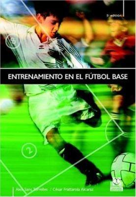 Entrenamiento En El Futbol Base: Programa de Aplicacion Tecnica, 1er Nivel