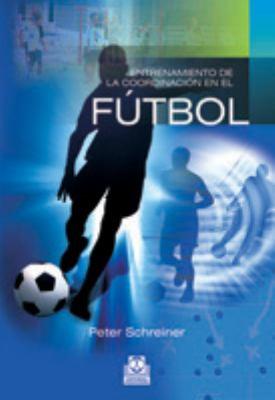 Entrenamiento de La Coordinacion En El Futbol 9788480196291