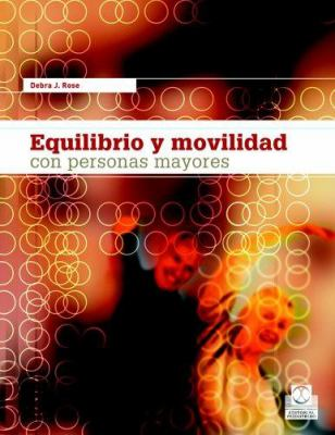 Equilibrio y Movilidad Con Personas Mayores 9788480198387