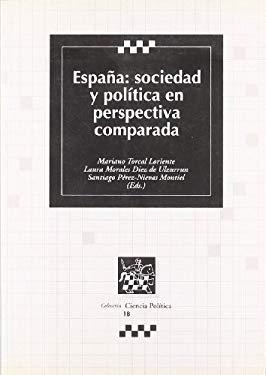 Espa~na--Sociedad y Politica En Perspectiva Comparada: Un Analisis de La Primera Ola de La Encuesta Social Europea