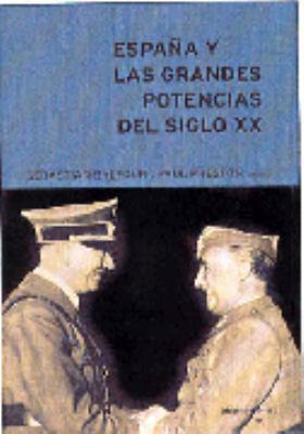 Espana y Las Grandes Potencias En El Siglo XX 9788484322863