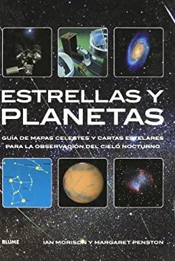 Estrellas y Planetas: Guia de Mapas Celestes y Cartas Estelares Para la Observacion del Cielo Nocturno 9788480767385