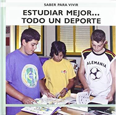 Estudiar mejor...todo un deporte  /  Study Better... It's all a Sport (Saber Para Vivir/ Learn to Live) (Spanish Edition) - Gonzalez, Pilar Maria Barreiro