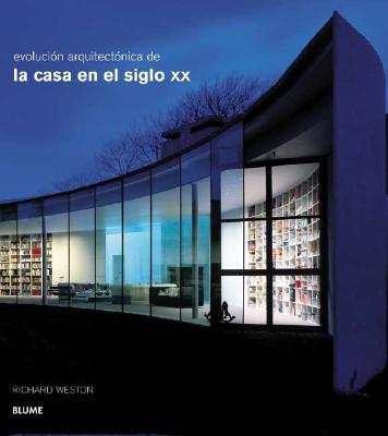 Evolucion Arquitectonica de la Casa en el Siglo XX 9788489396845