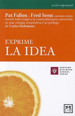 Exprime La Idea (Juicing the Orange 9788488717511