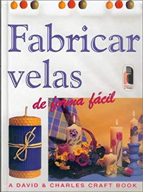 Fabricar Velas de Forma Facil 9788480195430