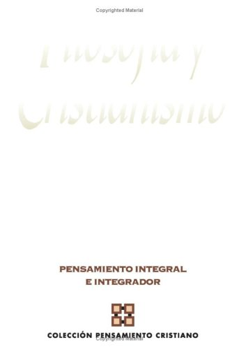 Filosof A Y Cristianismo: Pensamiento Integral E Integrador 9788482675060