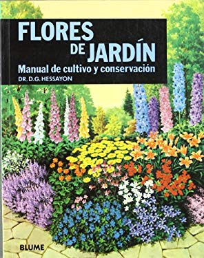 Flores de Jardin: Manual de Cultivo y Conservacion = Garden Flowers 9788487535277