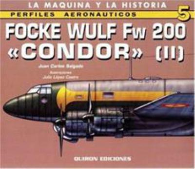 Focke Wulf FW 200 Condor II: Profiles Aeronauticas 5 9788487314872