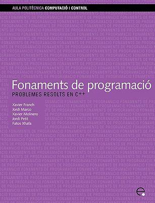 Fonaments de Programaci. Problemes Resolts En C++ 9788483018828