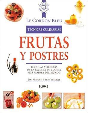 Frutas y Postres: Tecnicas y Recetas de La Escuela de Cocina Mas Famosa del Mundo 9788489396296