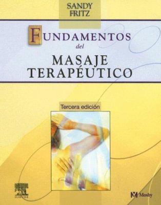 Fundamentos del Masaje Terapeutico 9788481747867